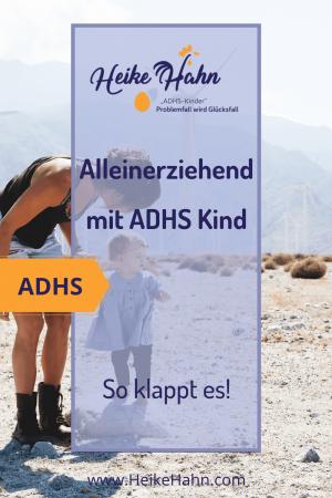 Alleinerziehend mit ADHS Kind - So klappt es!